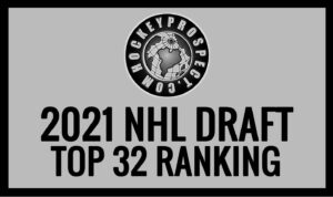 2021 NHL Draft Top 32 Ranking